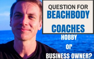 Beachbody Coach – Hobby or Business Owner?