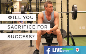 Will You Sacrifice for Success?